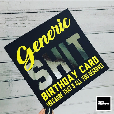 GENERIC SHIT BIRTHDAY CARD