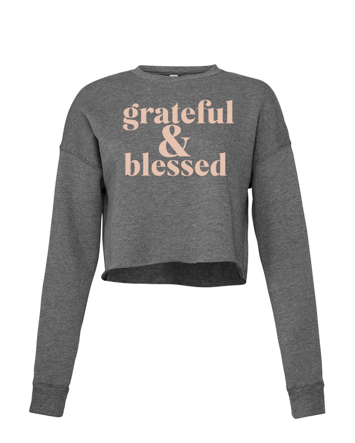 Grateful and Blessed Cropped Crew Fleece