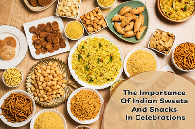 The importance of Indian sweets and snacks in celebrations