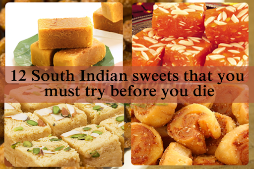 12 South Indian sweets that you must try once in a lifetime..!!!