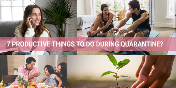 7 Productive Things to do during Quarantine?