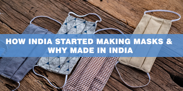 How India Started Making Masks & Why Made in India