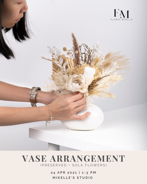 Preserved + Sola Flower Vase Arrangement Workshop [24 Apr]