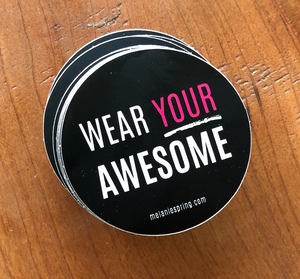 Wear Your Awesome (pack of 50 stickers)