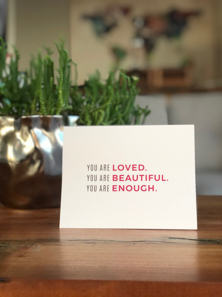 You Are Loved. You are Beautiful. You Are Enough. Greeting Cards (Set of 5)