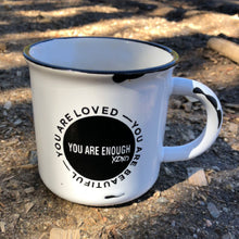 Load image into Gallery viewer, YOU ARE ENOUGH Coffee Mug