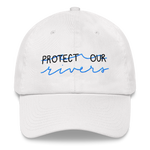 Protect Our Rivers Dad hat