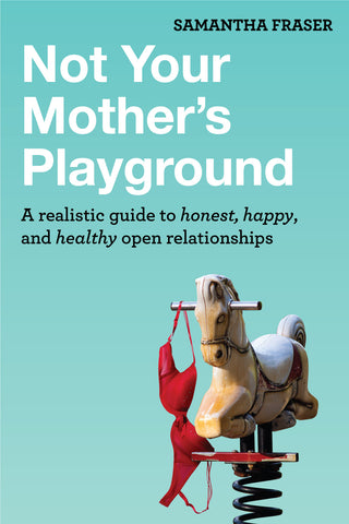 Samantha Fraser Not Your Mother's Playground - poly open relationship book tips how to instruction sex