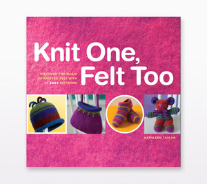 The book cover of Knit One, Felt Too