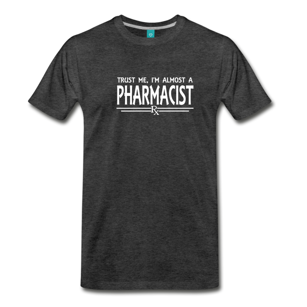 Almost A pharmacist Men's Premium T-Shirt - charcoal gray