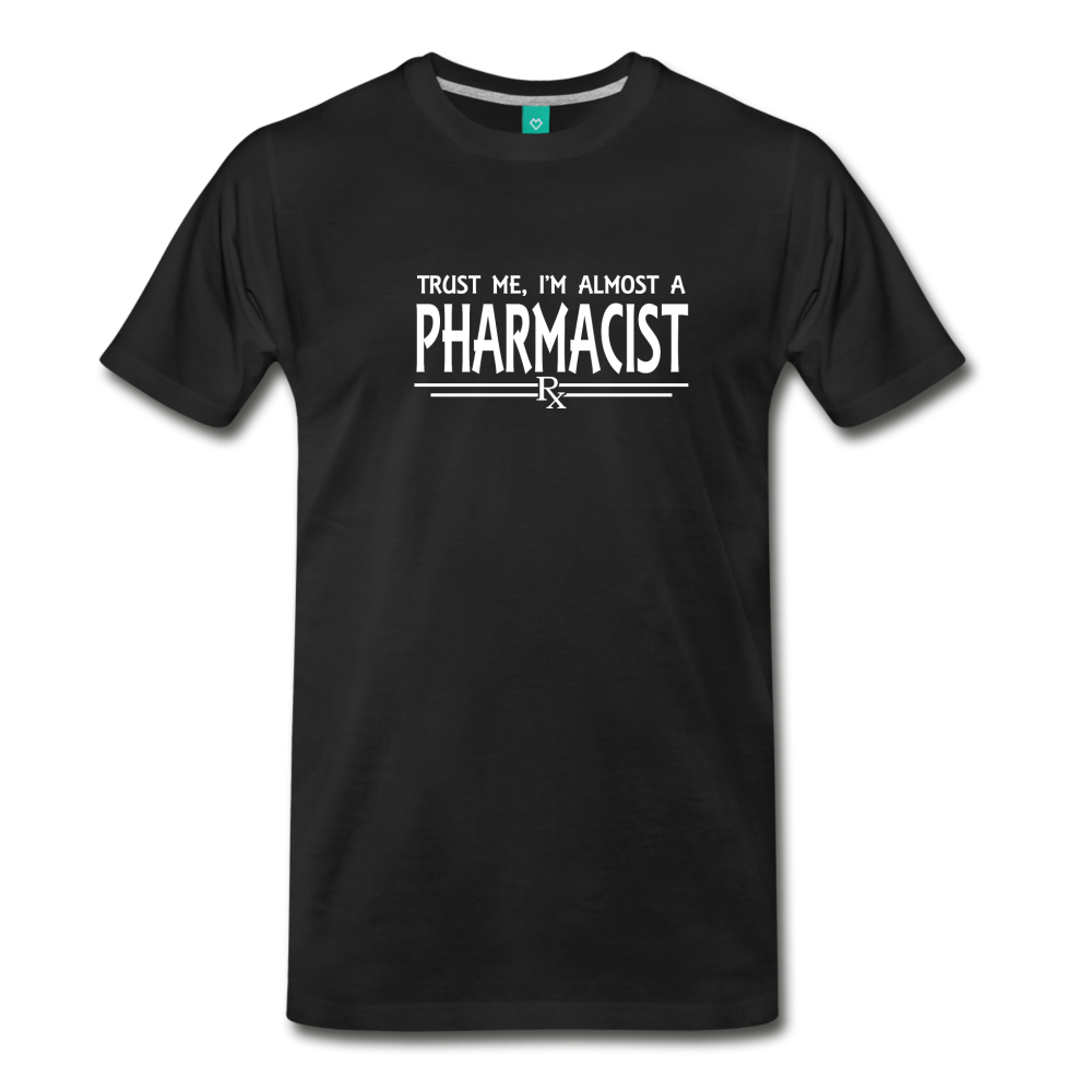 Almost A pharmacist Men's Premium T-Shirt - black