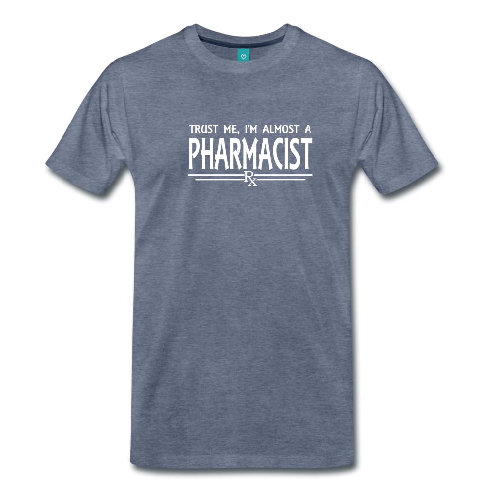 Almost A pharmacist Men's Premium T-Shirt - heather blue