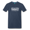 Image of Almost A pharmacist Men's Premium T-Shirt - navy