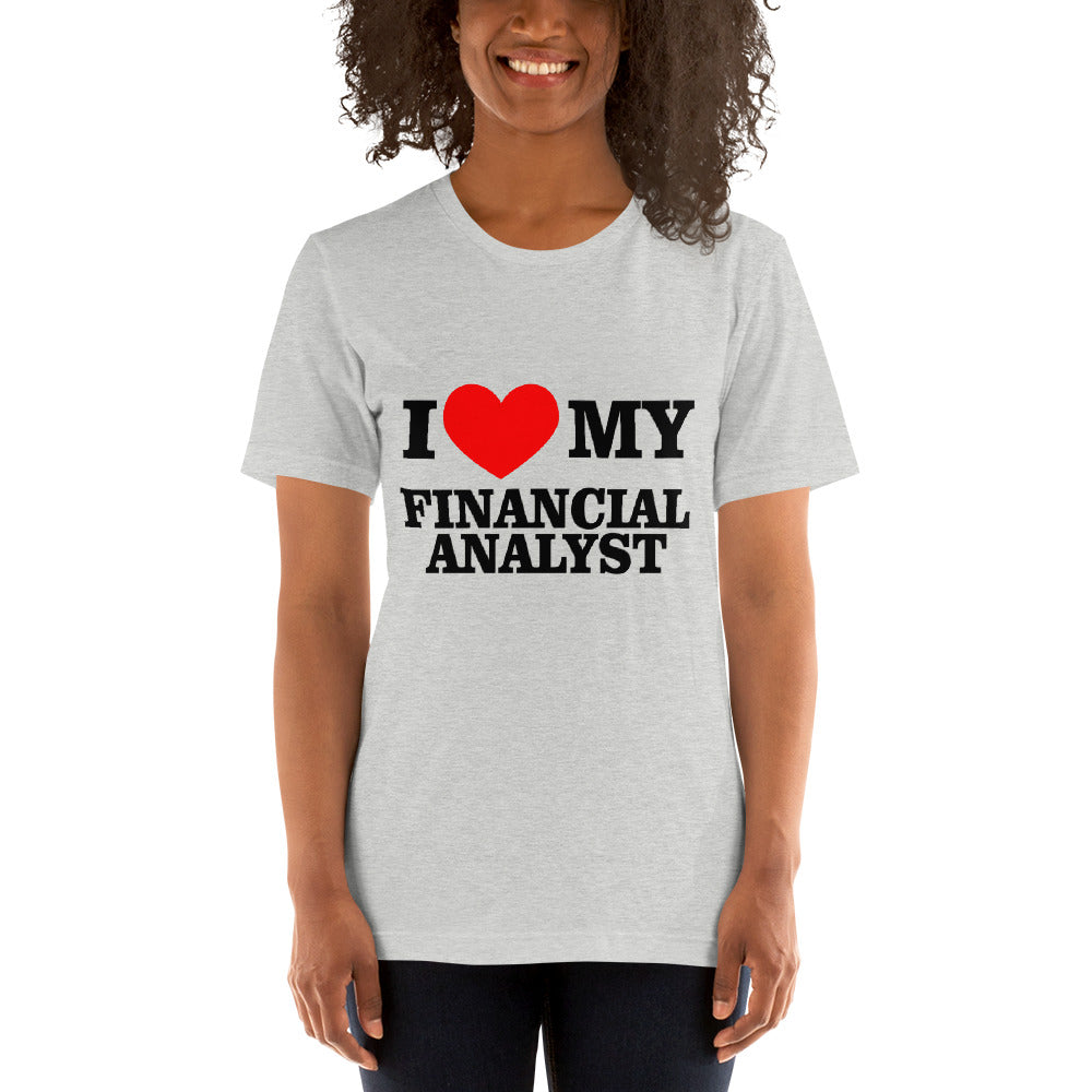 I Love my Financial Analyst - Profession T-Shirt