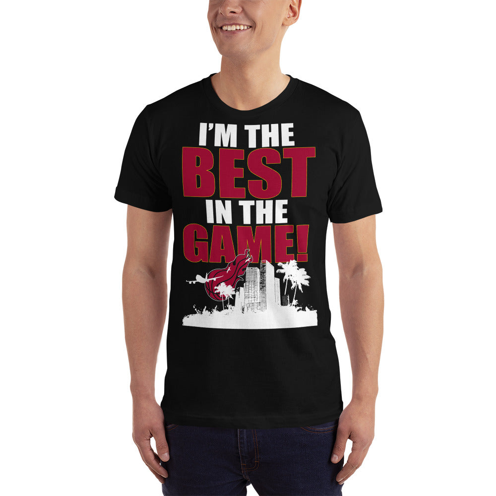 I'm the Best in the Game T-Shirt