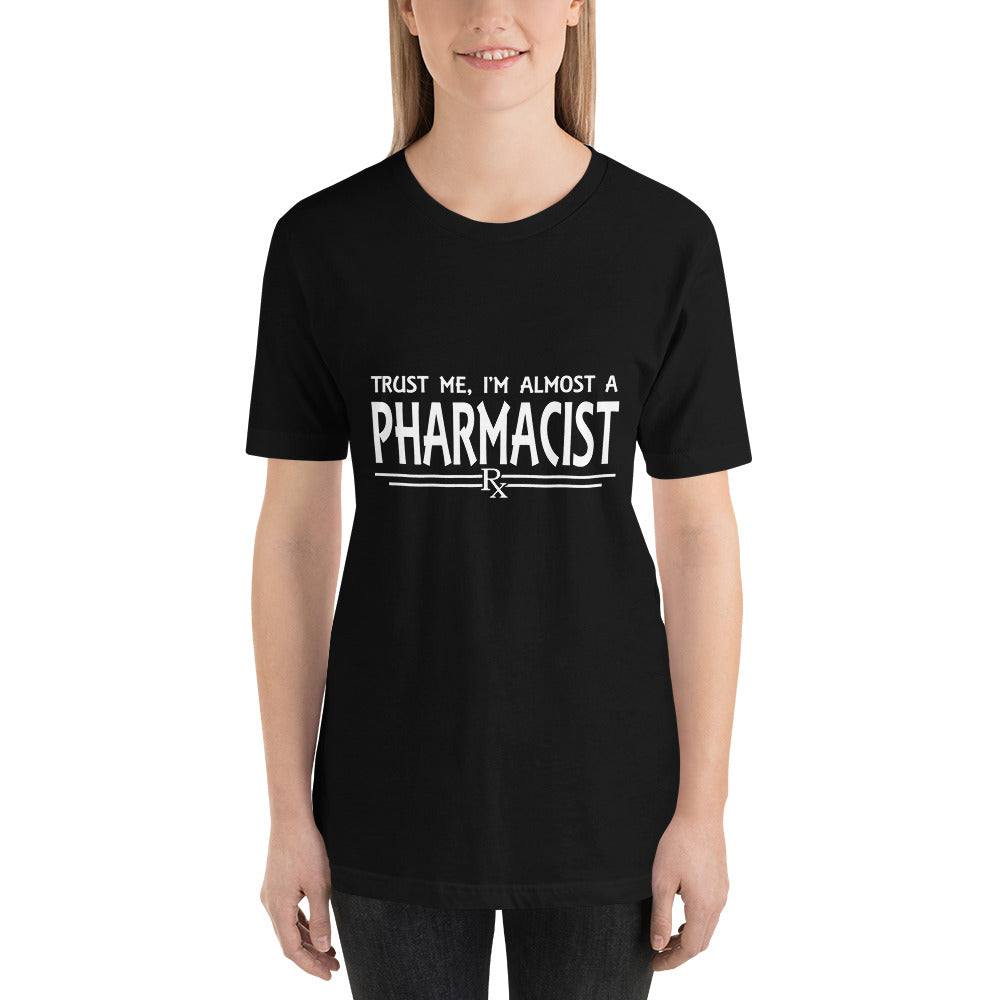 Almost a Pharmacist - Medical T-Shirt