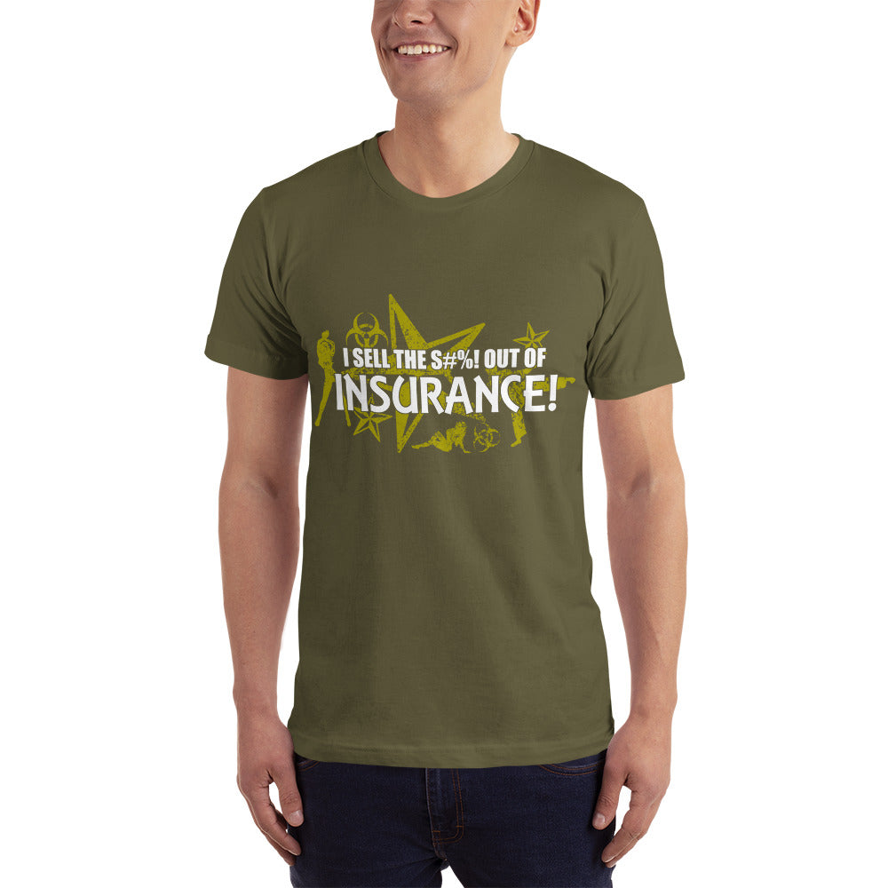I Sell the Insurance - Profession T-Shirt