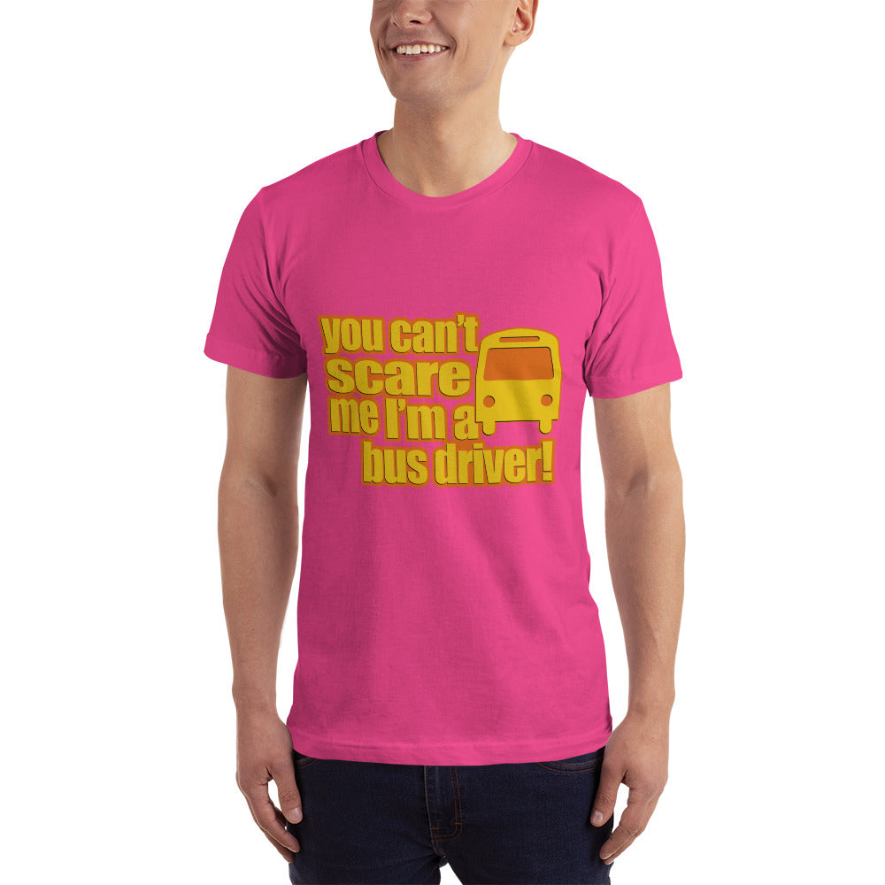 You Can't Scare Me I am a Bus Driver - Profession T-Shirt