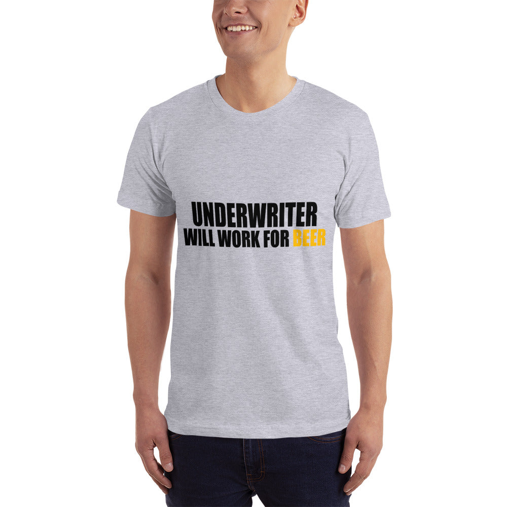 Underwriter will Work for Beer T-Shirt