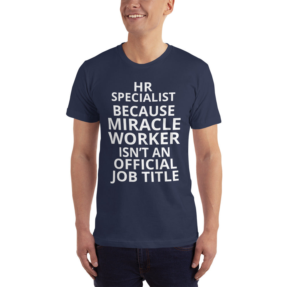 HR Specialist is a Miracle Worker - Profession T-Shirt