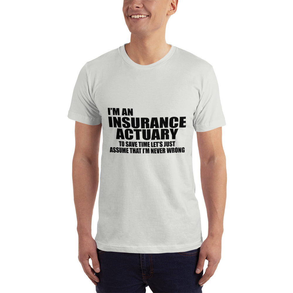 I'm an Insurance Actuary - Profession T-Shirt
