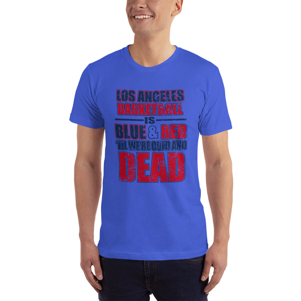 Los Angeles Basketball is Blue and Red - Basketball Fan T-Shirt