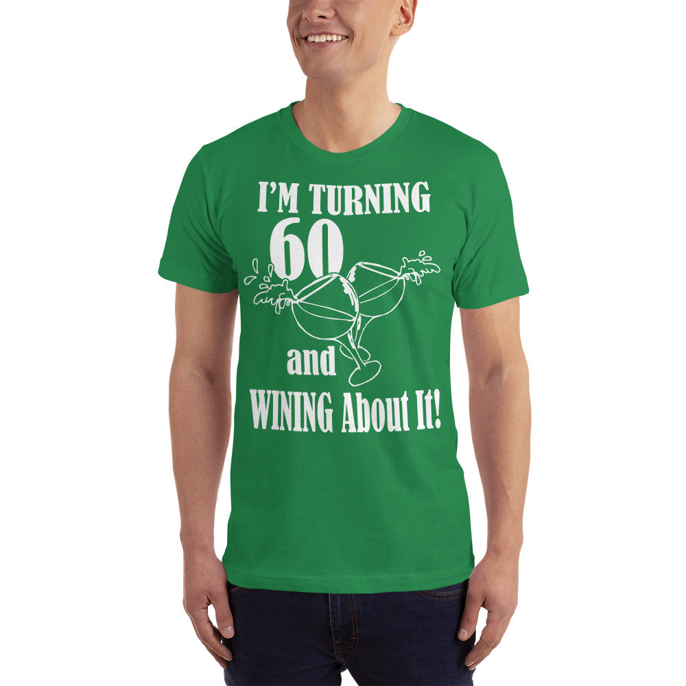 I am Turning 60 and Winning About IT T-Shirt