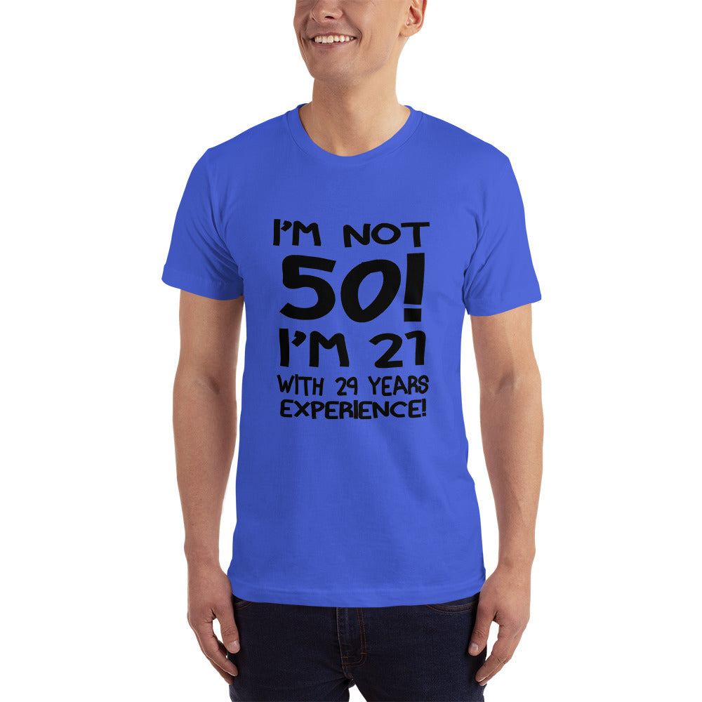 I am 21 with 29 years EXPERIENCE T-Shirt
