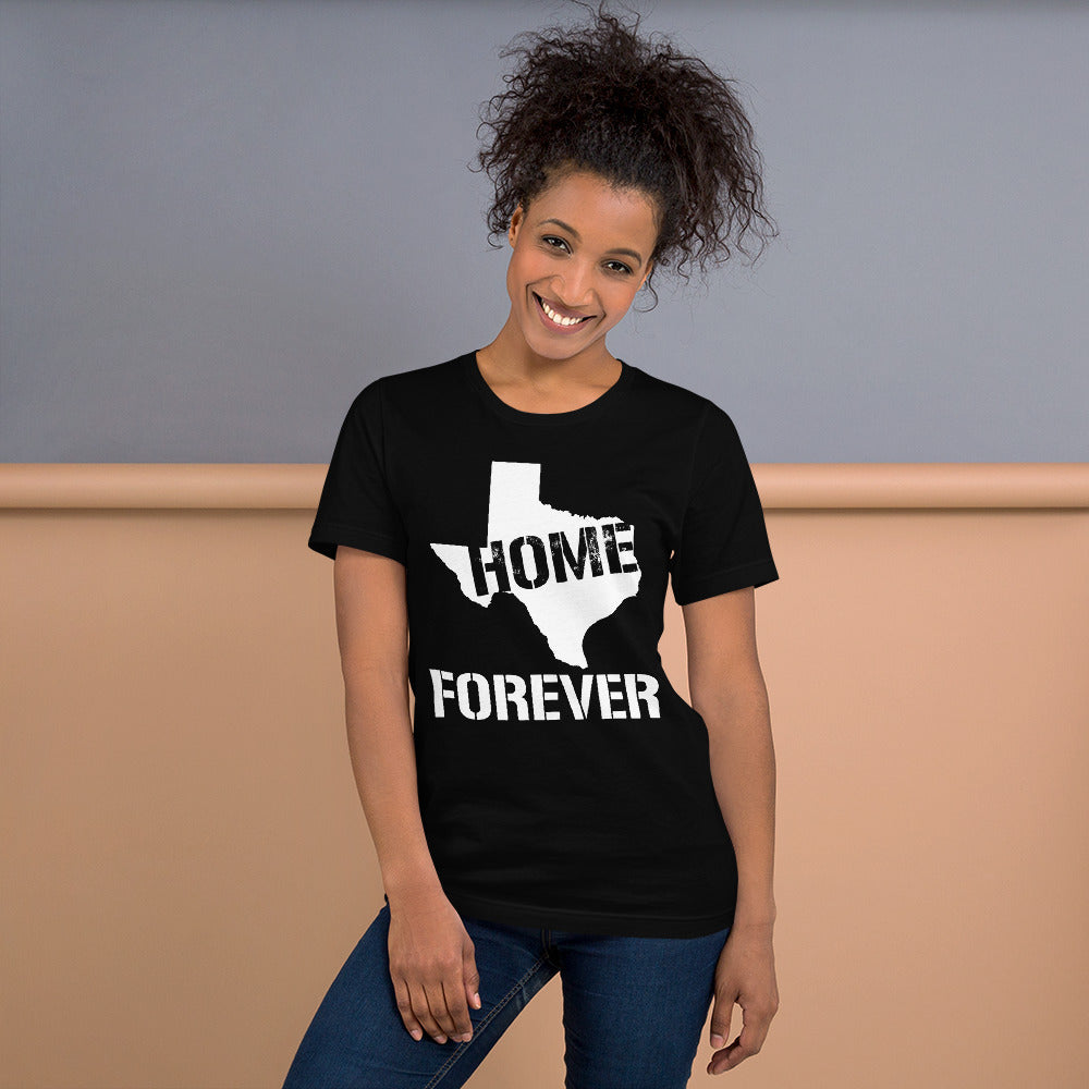 Home Forever Texas - Texas Location Lover T-Shirt