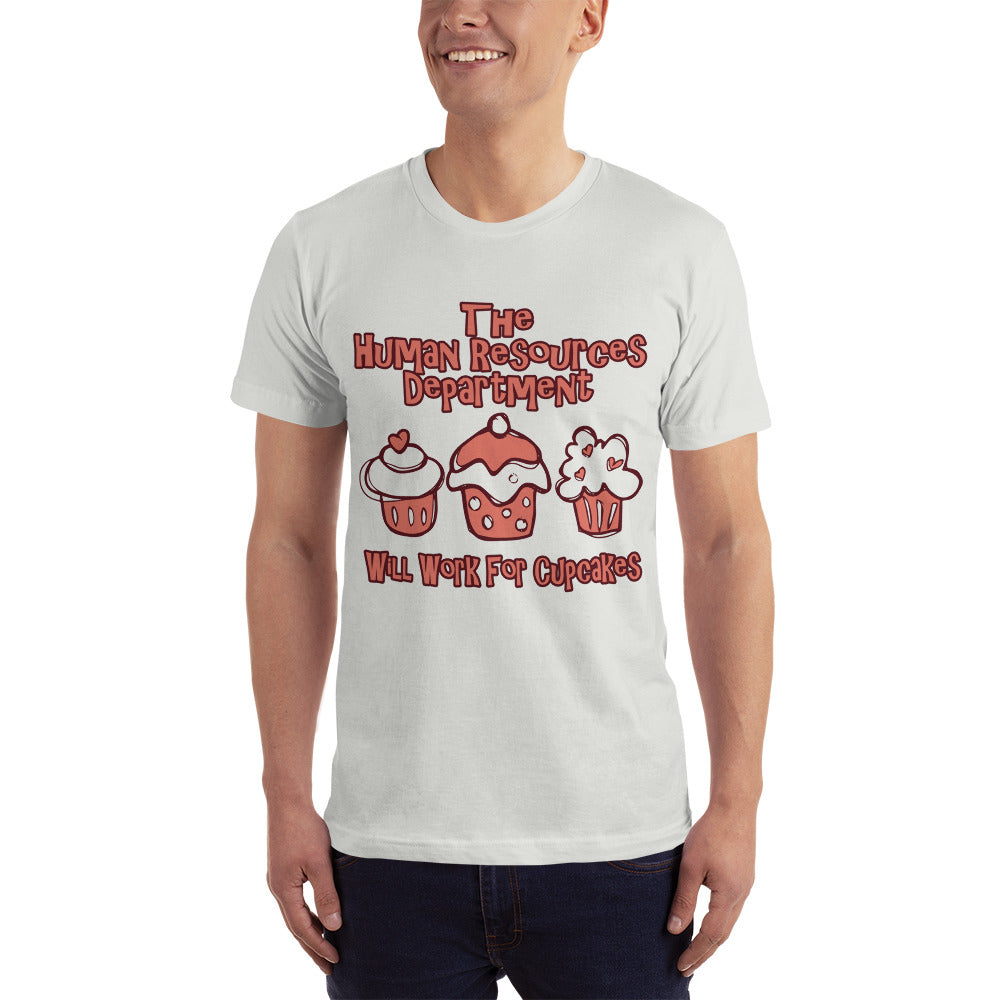 The Human Resources Department will Work for Cupcake - Profession T-Shirt