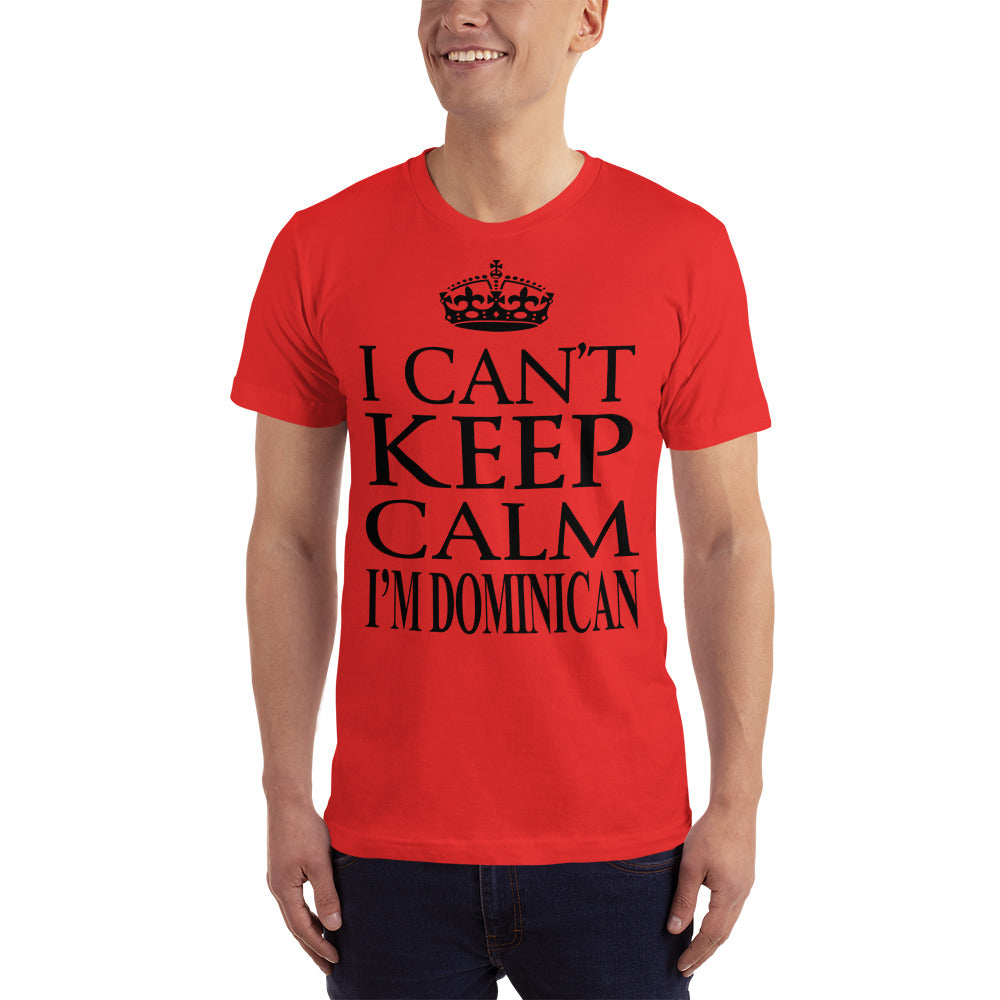 I Cant Keep Calm I am Dominican T-Shirt