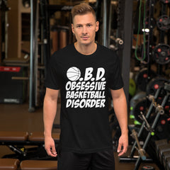 Obsessive Basketball Disorder - Basketball Fan T-Shirt