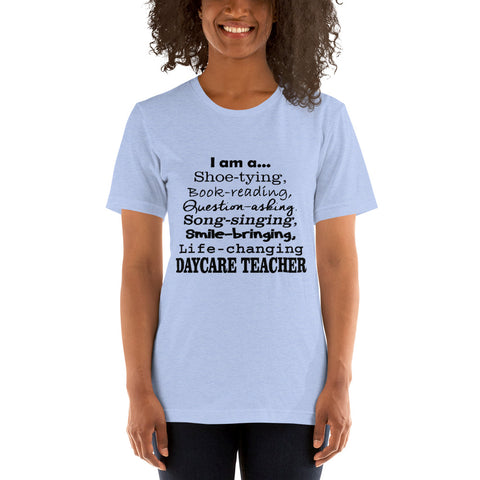I am a Daycare Teacher - Teacher T-Shirt