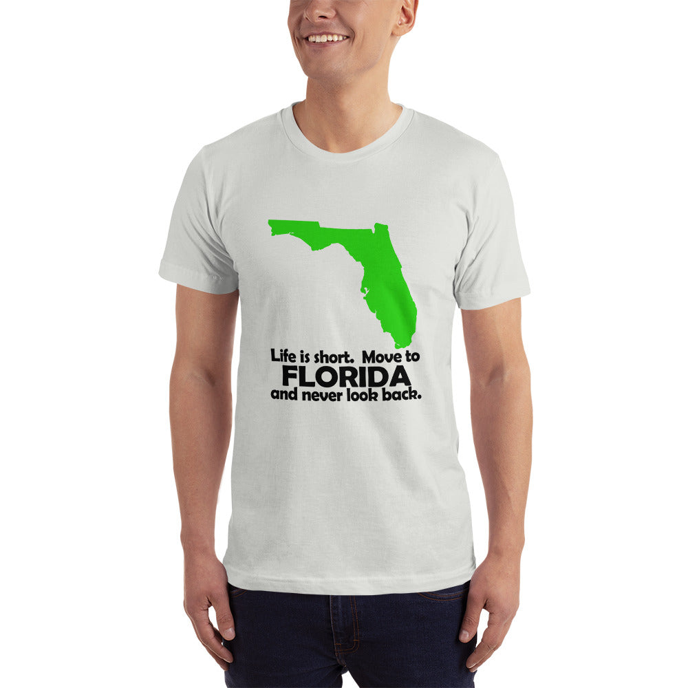 Move to Florida and Never Look Back - Florida Location Lover T-Shirt