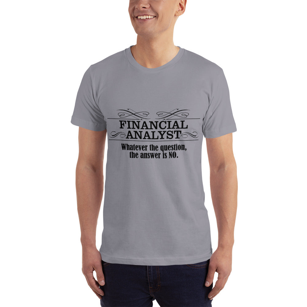 I am a Financial Analyst - Profession T-Shirt