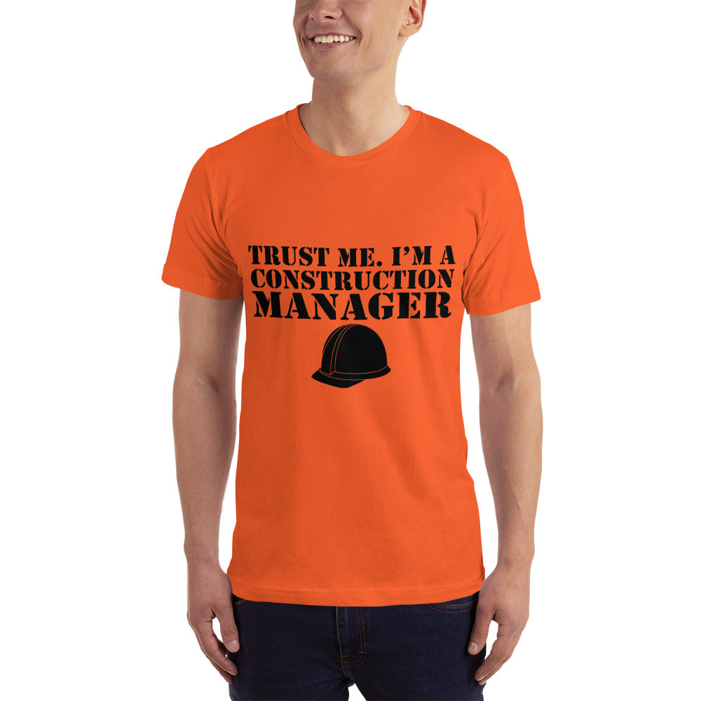 Trust me I'm Construction Manager - Engineering T-Shirt