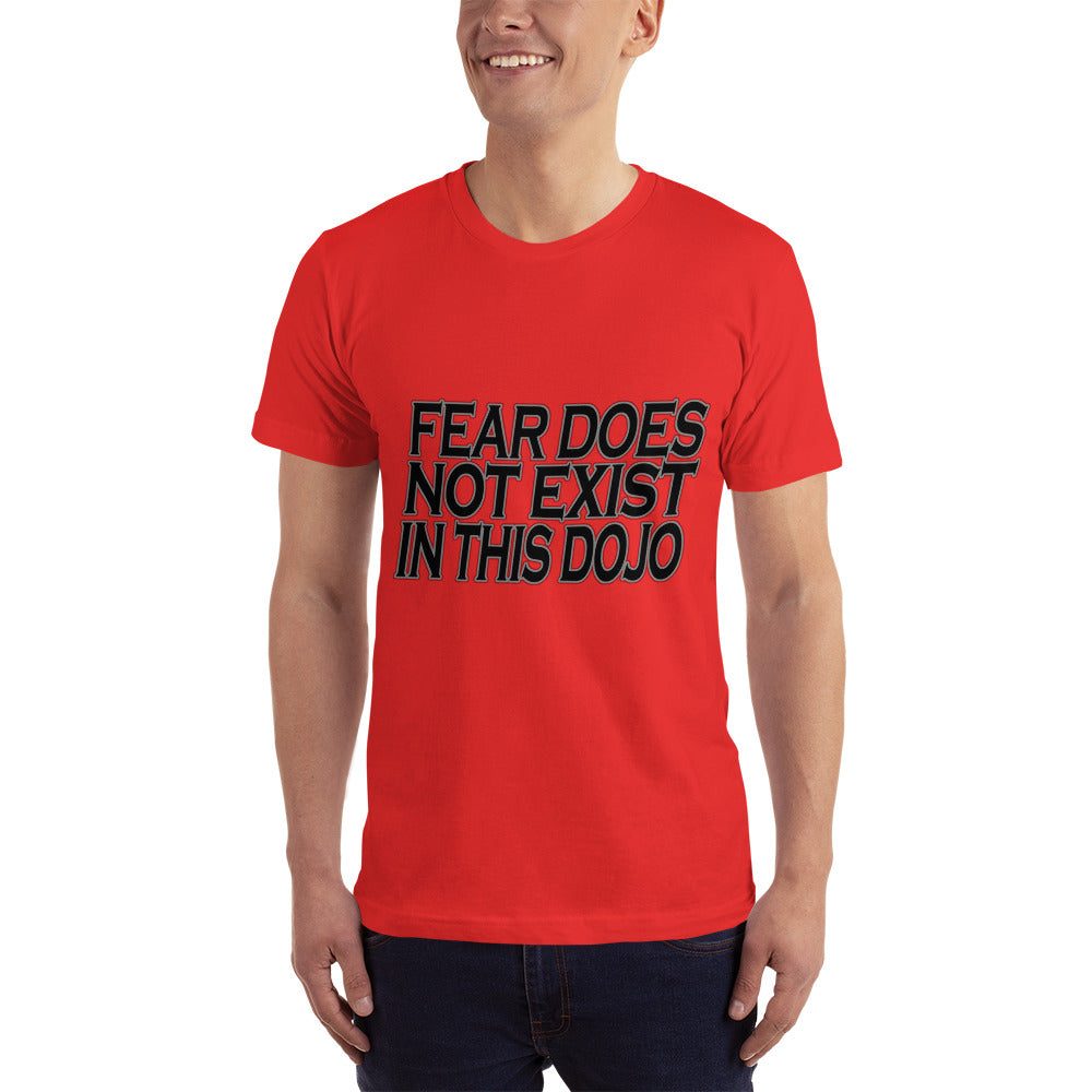 Fear Does Not Exist in this DOJO T-Shirt