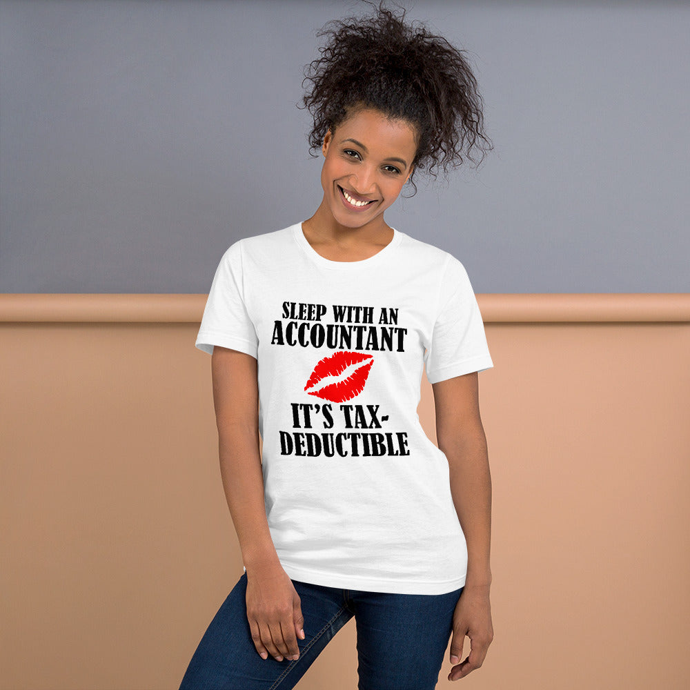 Sleep with an Accountant Its Tax Deductible - Short Sleeve Unisex T-Shirt