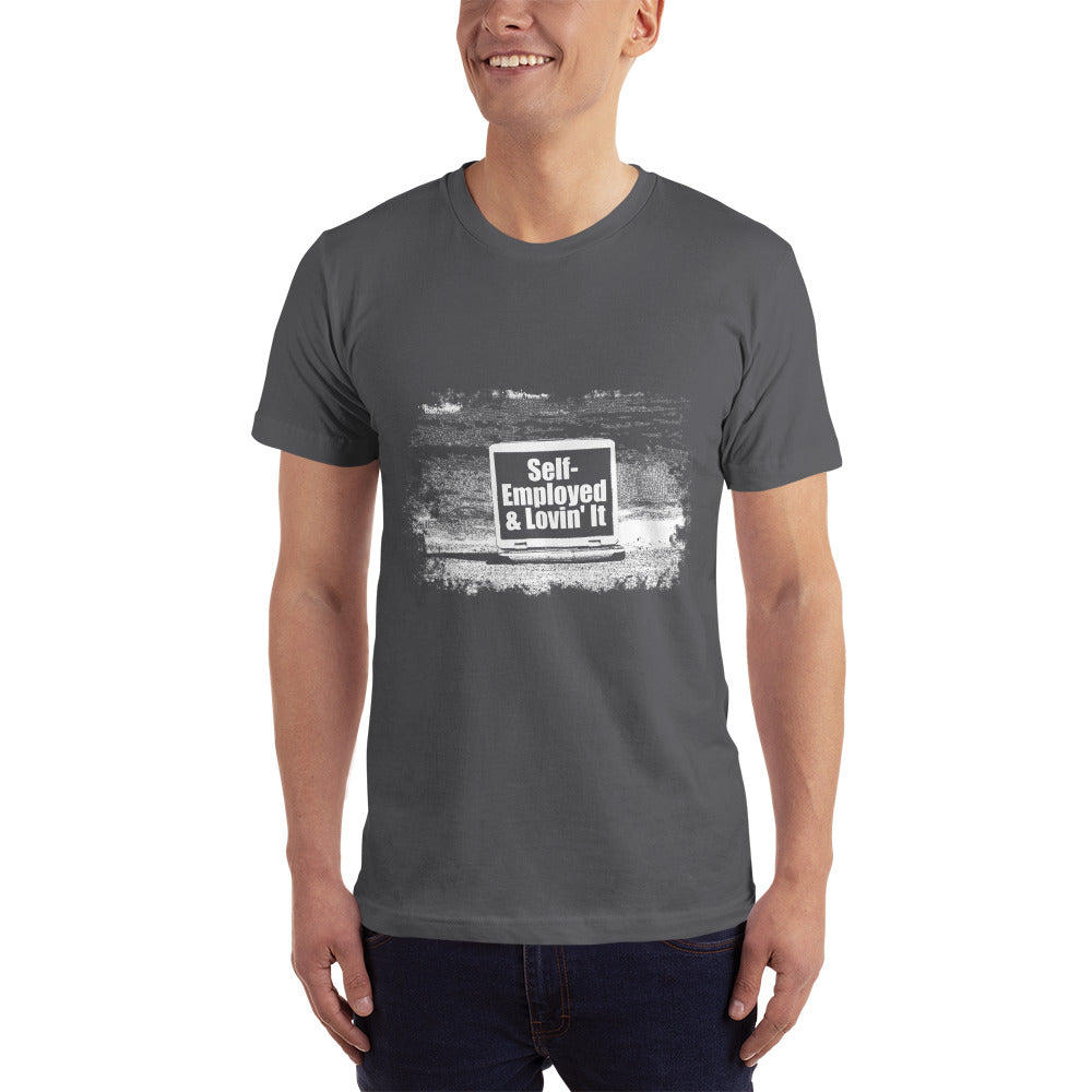 Self Employed and Loving It - Profession T-Shirt