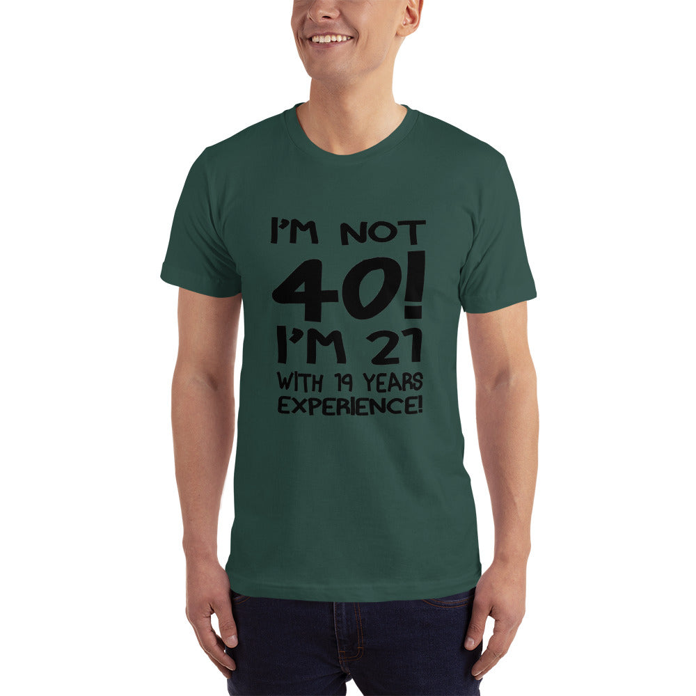 I am 21 with 19 years EXPERIENCE T-Shirt