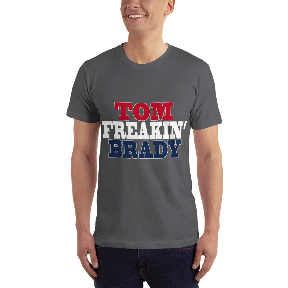 Tom Freakin Brady T-Shirt