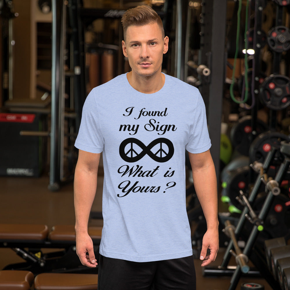 I Found My Sign What is Yours - Short Sleeve Unisex T-Shirt