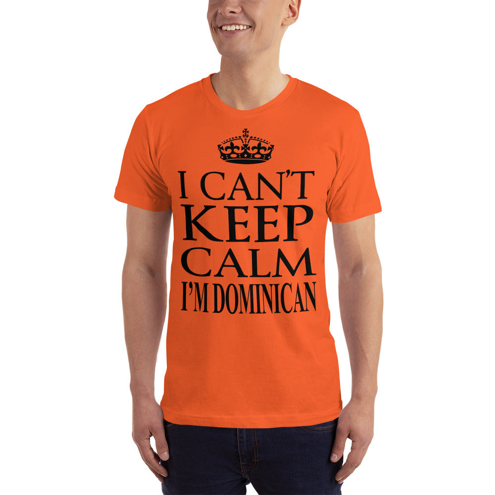 I cant Keep Calm I am Dominican- Dominica Location Lover T-Shirt