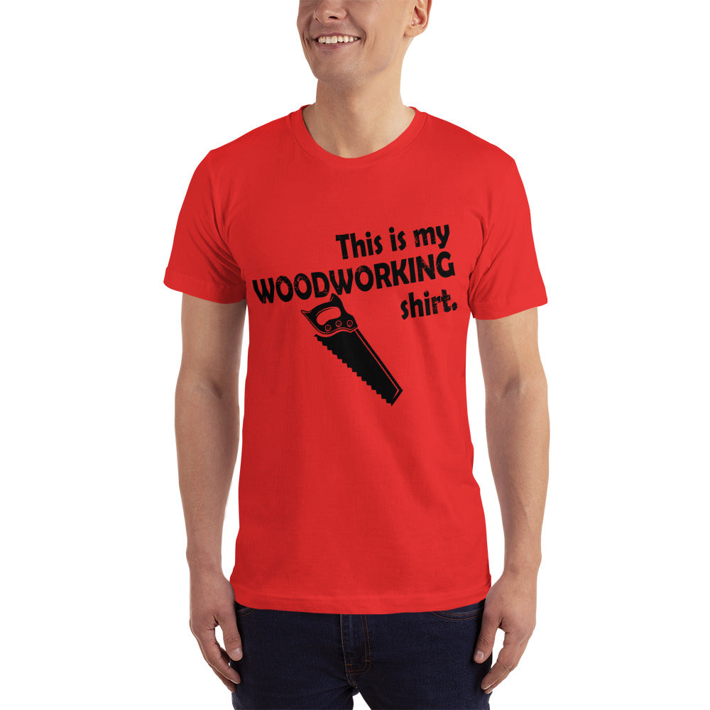 This is my Wood Working Shirt - Hobby T-Shirt