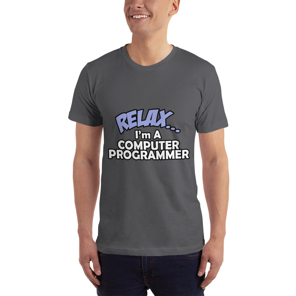 Relax I'm a Computer Programmer - Profession T-Shirt