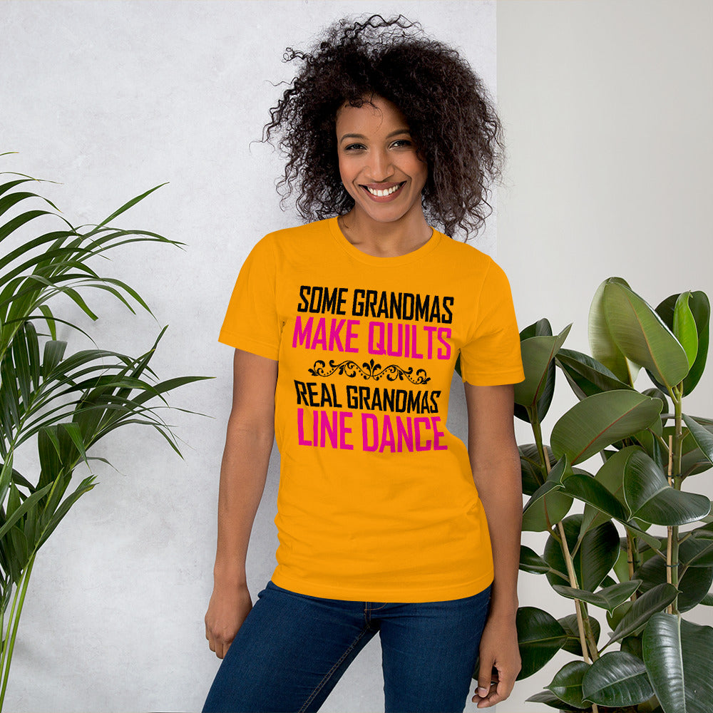 Some Grandmas Make Quilts Real Grandmas Line Dance - Short Sleeve Unisex T-Shirt