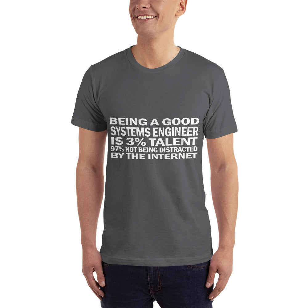 Being a good Systems Engineer - Profession T-Shirt