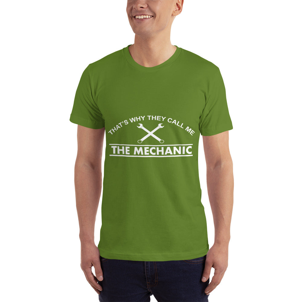 They Call me Mechanic - Profession T-Shirt