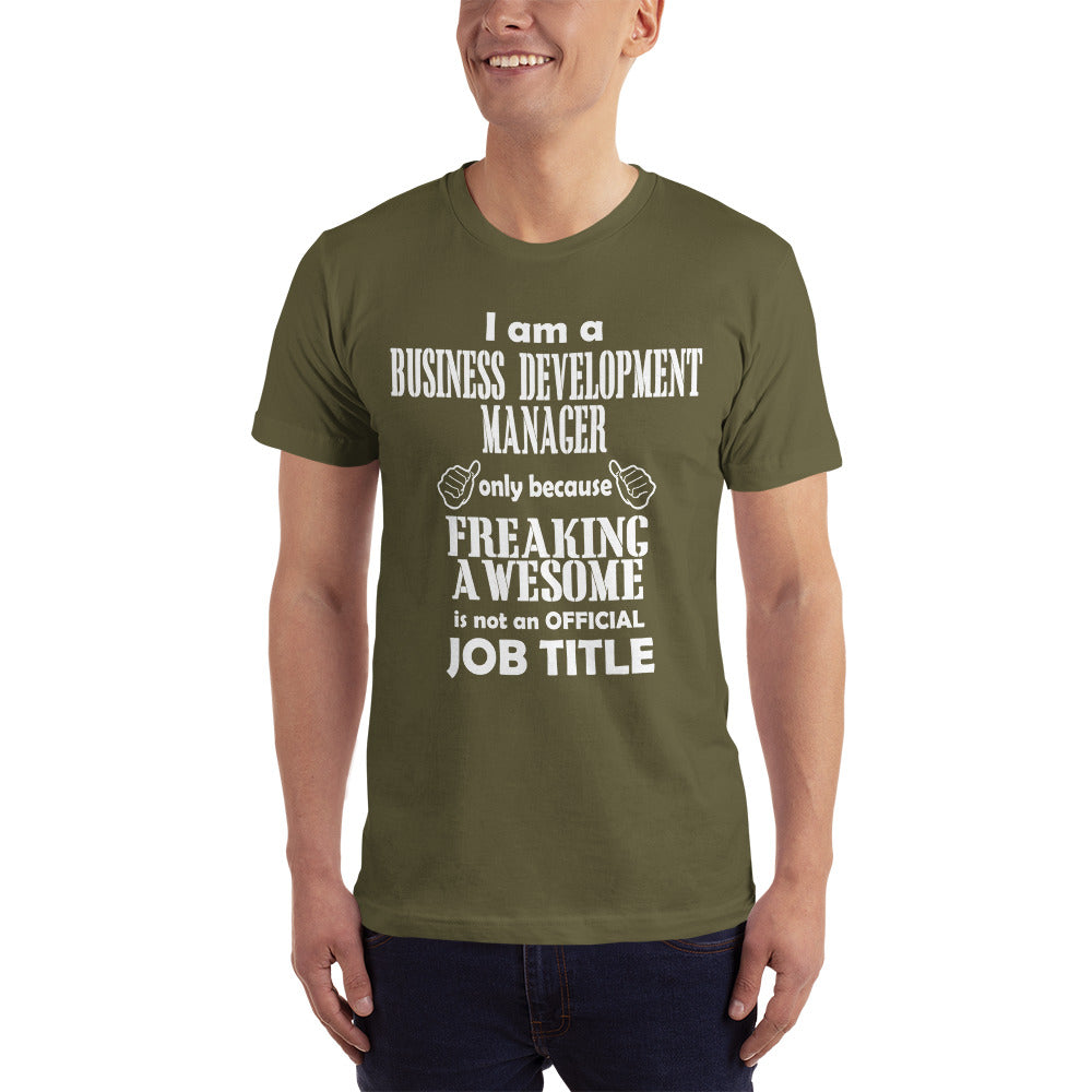 I am a Business Development Manager - Profession T-Shirt