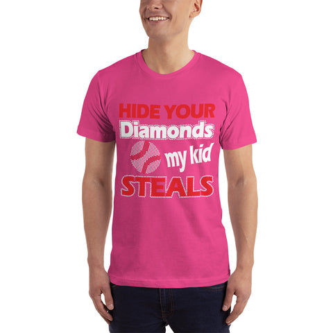 Hide your Diamonds My Kid Steals - Baseball T-Shirt